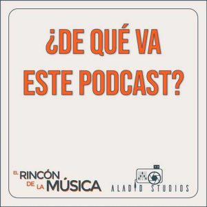 de qué va este podcast para músicos